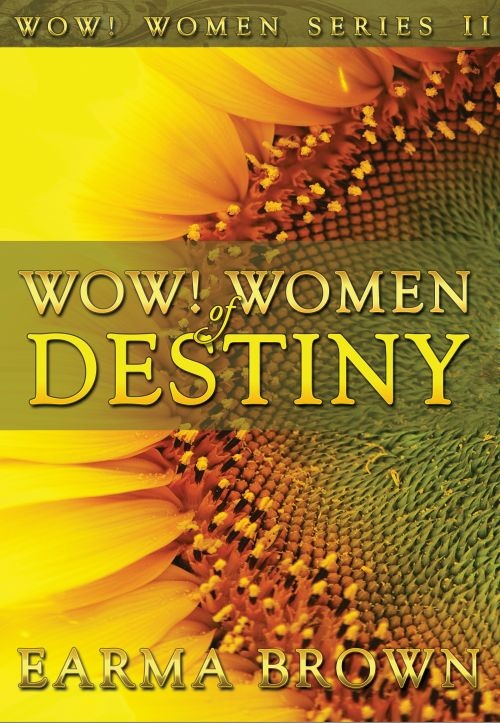 WOW! Women Of Destiny by Earma Brown